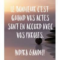 """Carte citation Bonheur: Le Bonheur c'est quand vos actes sont en accord avec vos paroles"""" Indira Gandhi"""