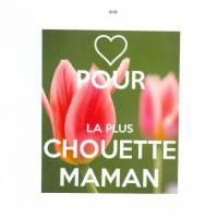 Carte Pour la plus chouette Maman, tulipes