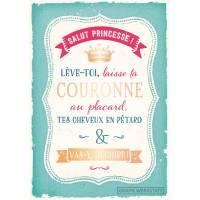 """Carte Citation """"Salut princesse! lève-toi, laisse ta couronne"""""""