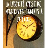 """Carte Citation Humour """"La liberté c'est de ne jamais arriver à l'heure"""""""