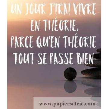 """Carte Citation Humour """"Un jour j'irai vivre en Théorie, parce qu'en Théorie tout se passe bien"""""""